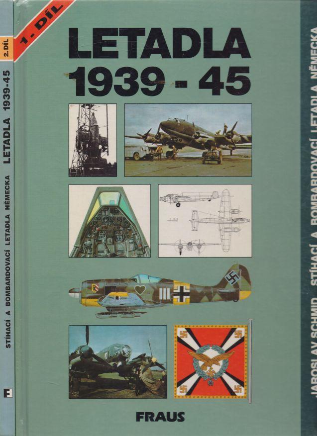 Jaroslav Schmid - 2 svazky. Letadla 1939 - 1945. 1.+2. díl