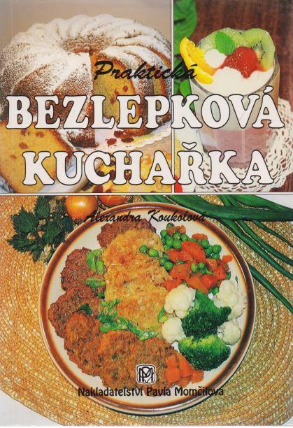 Alexandra Koukolová - Praktická bezlepková kuchařka