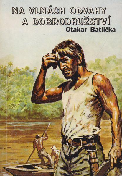 Otakar Batlička - Na vlnách odvahy a dobrodružství