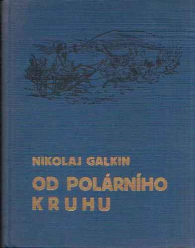 Nikolaj Galkin - Od polárního kruhu
