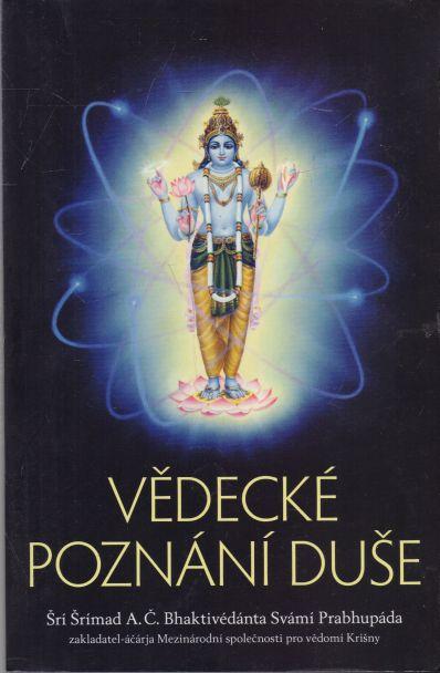 Šrí Šrímad A. Č Bhaktivédánta Svámi Prabhupáda - Vědecké poznání duše