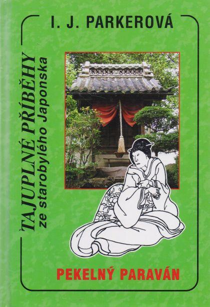 I.J. Parkerová - Pekelný paraván. Tajuplné příběhy ze starobylého Japonska.