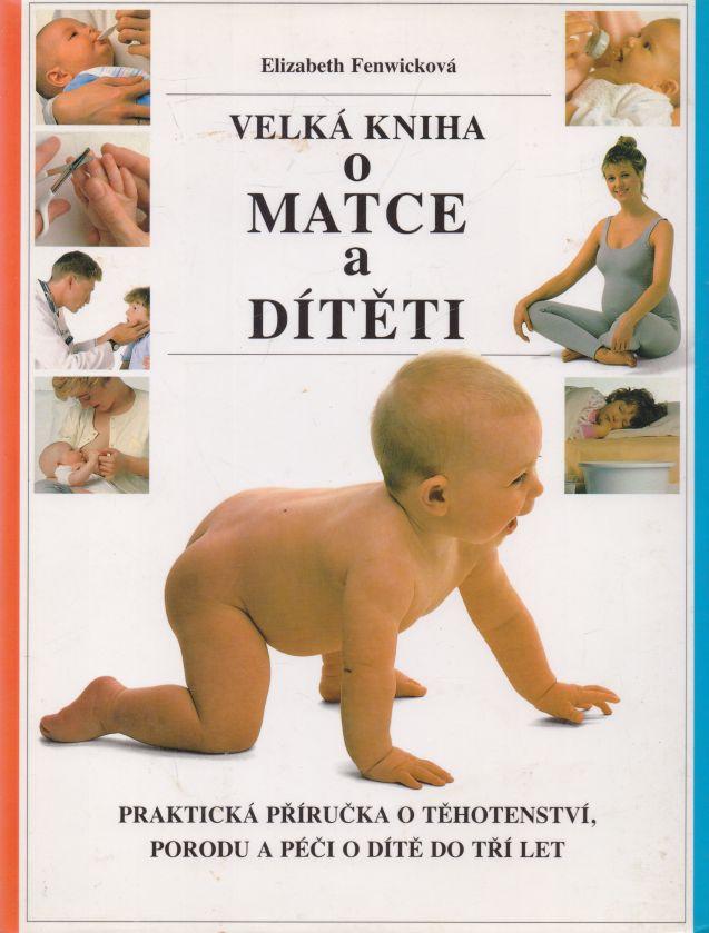 Elizabeth Fenwicková - Velká kniha o matce a dítěti