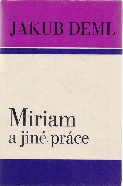 Jakub Deml - Miriam a jiné práce