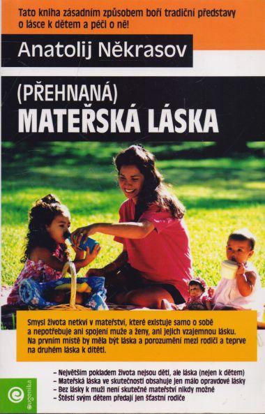 Anatolij Někrasov - Přehnaná mateřská láska