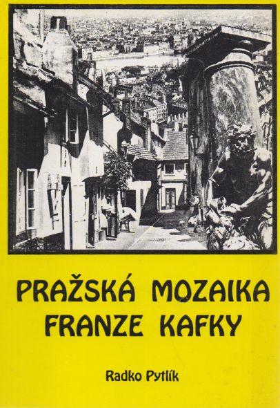 Radko Pytlík - Pražská mozaika Franze Kafky