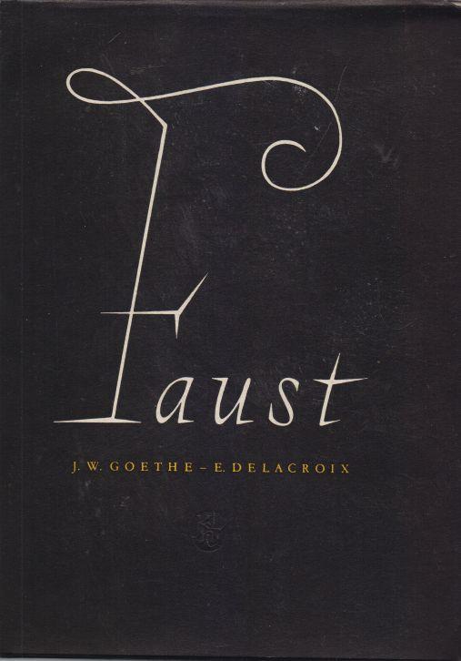 J.W. Goethe, E. Delacroix - Faust