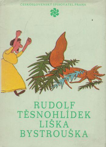 Rudolf Těsnohlídek - Liška Bystrouška