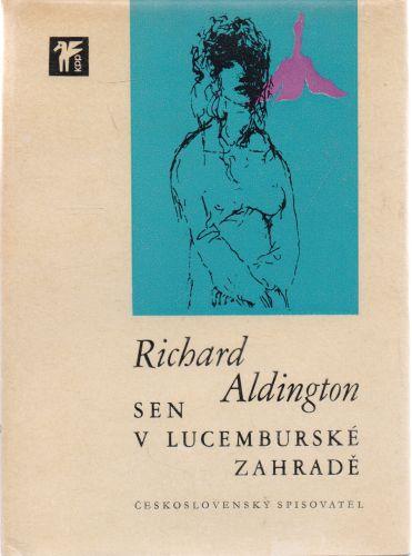 Richard Aldington - Sen v Lucemburské zahradě