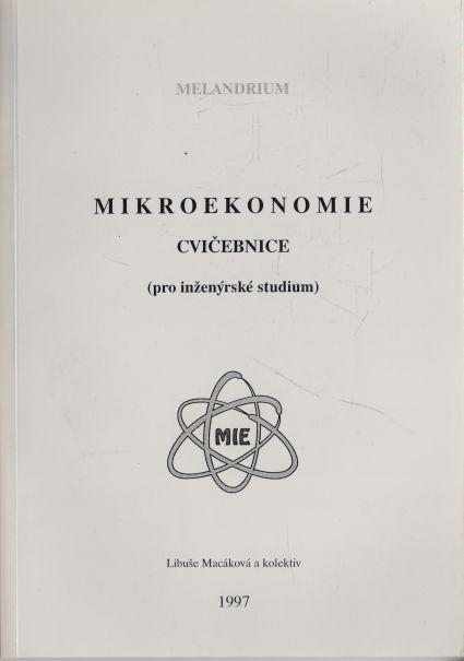 Libuše Macáková - Mikroekonomie cvičebnice pro inženýrské studium