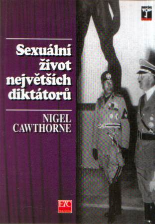 Nigel Cawthorne - Sexuální život největších diktátorů
