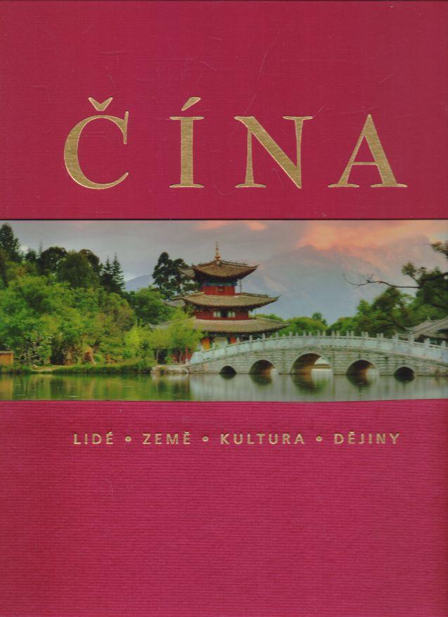 Alison Bailey a kol. - Čína - lidé, země, kultura, dějiny