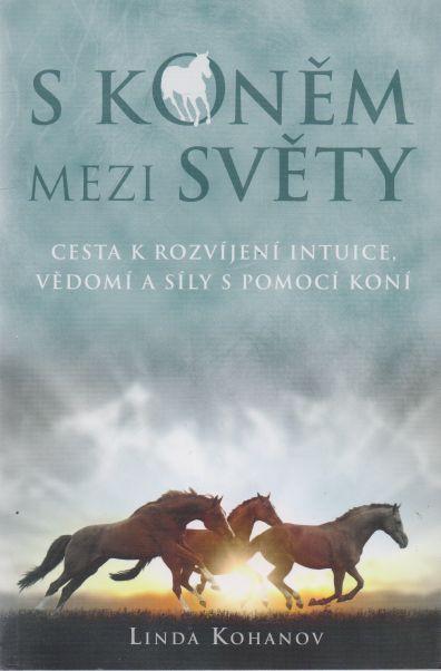 Linda Kohanov - S koněm mezi světy