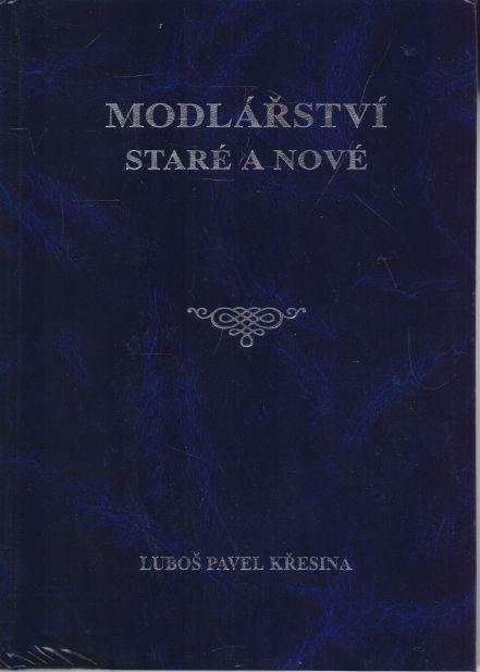 Luboš Pavel Křesina - Modlářství staré i nové