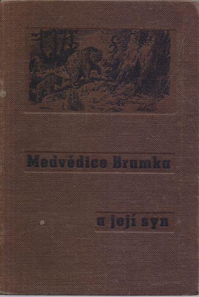 Jaroslav Hubálek - Medvědice Brumka a její syn