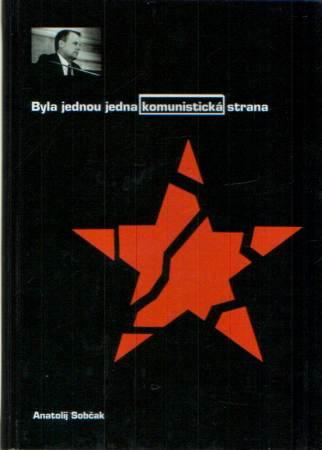 Anatolij Sobčak - Byla jednou jedna komunistická strana