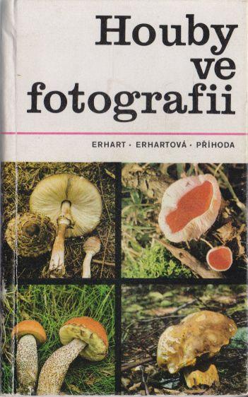 Erhart, Erhartová, Příhoda - Houby ve fotografii