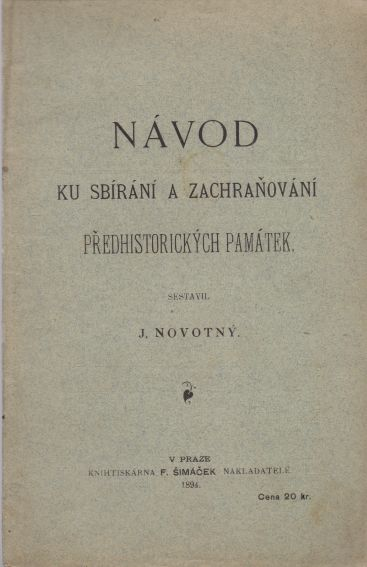 J. Novotný - Návod ku sbírání a zachraňování předhistorických památek