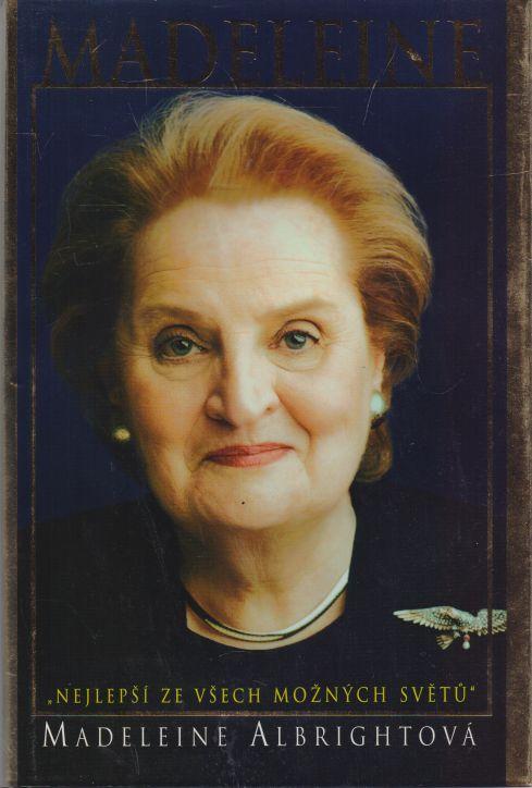Madeleine Albrightová - Madeleine. Nejlepší ze všech možných světů.