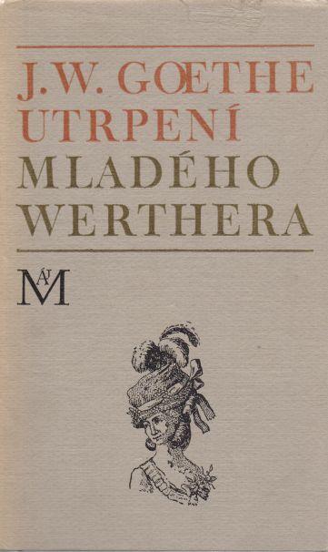 J.W. Goethe - Utrpení mladého Werthera