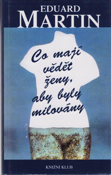 Eduard Martin - Co mají vědět ženy, aby byly milovány