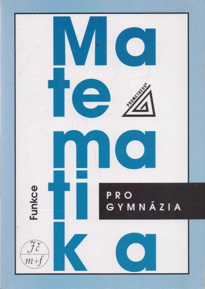 Oldřich Odvárko - Matematika pro gymnázia. Funkce.