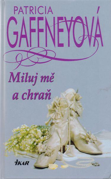 Patricia Gaffneyová - Miluj mě a chraň