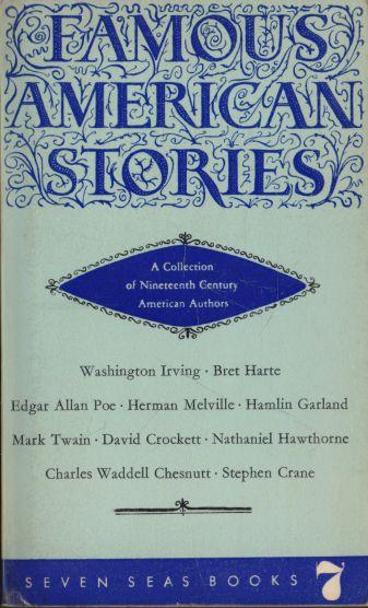Irving, Harte, Poe, Melville, Garland, Twain, Crockett, Hawthorne, Chesnutt, Crane - Famous american Stories