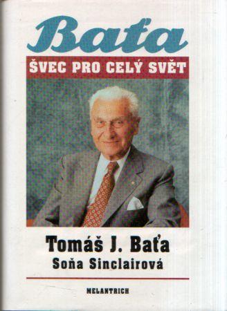 Tomáš J. Baťa, Soňa Sinclairová - Baťa - švec pro celý svět