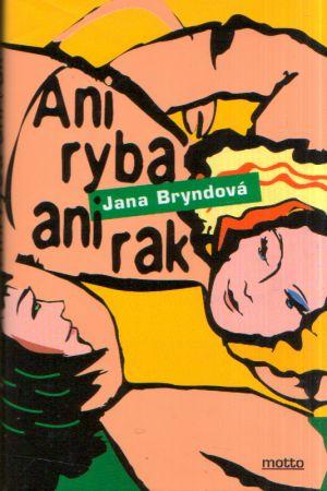 Jana Bryndová - Ani ryba ani rak