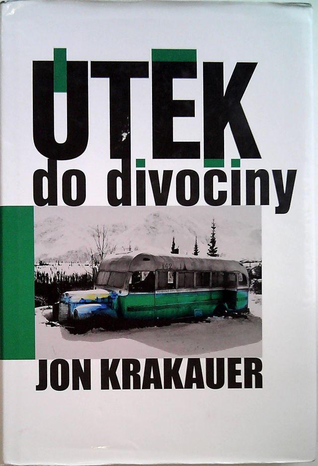 Jon Krakauer - Útěk do divočiny