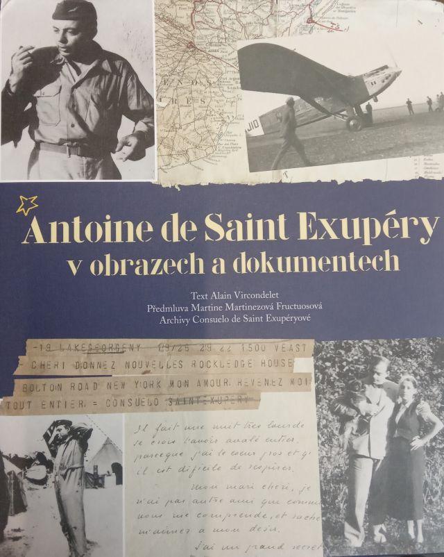 Alain Vircondelet a kol. - Antoine de Saint Exupéry v obrazech a dokumentech