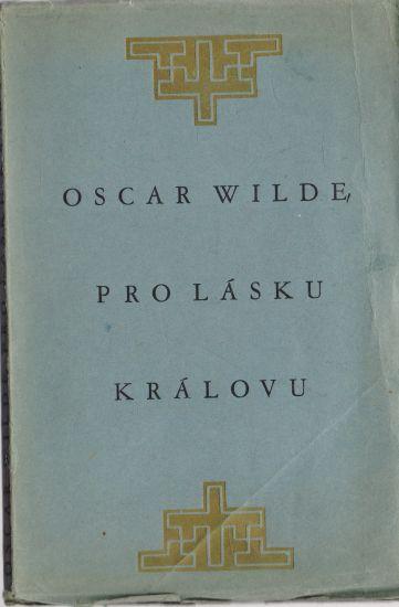 Oscar Wilde - Pro lásku královu