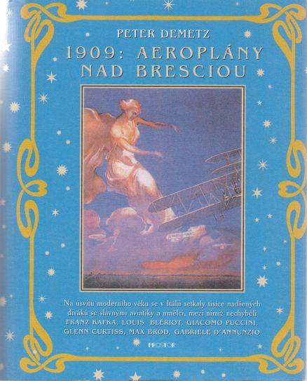 Peter Demetz - 1909: Aeroplány nad Bresciou