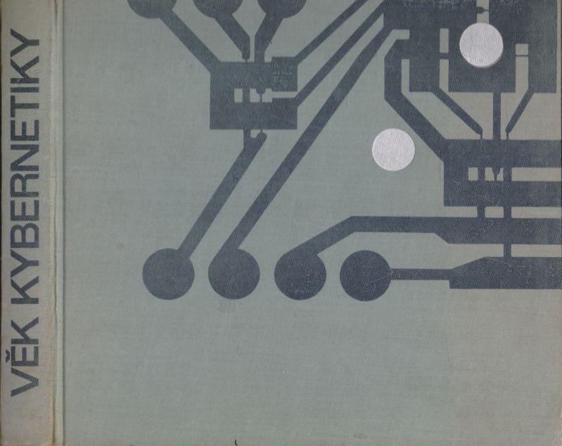 kolektiv autorů - Věk kybernetiky