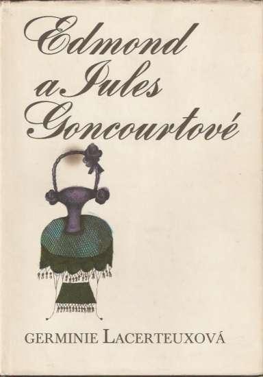 Edmond a Jules Goncourtové - Germinie Lacerteuxová