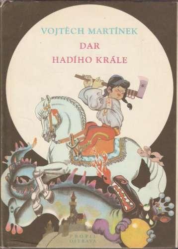 Vojtěch Martínek - Dar hadího krále