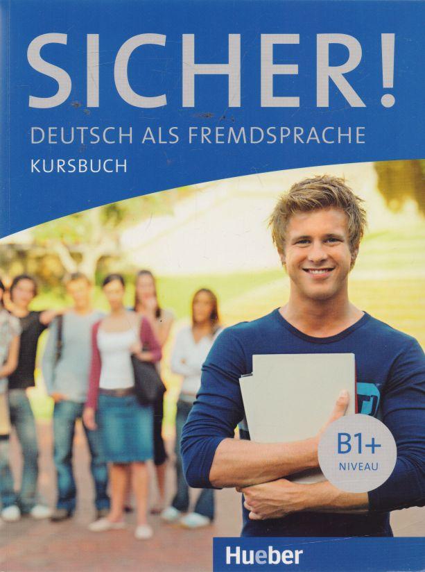 Jutta Orth-Chambah - Sicher! Arbeitsbuch, Kursbuch B1+