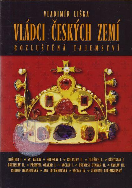 Vladimír Liška - Vládci českých zemí