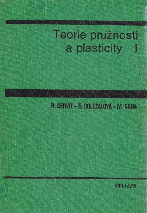 R. Servít, E. Doležalová, M. Crha - Teorie pružnosti a plasticity I.