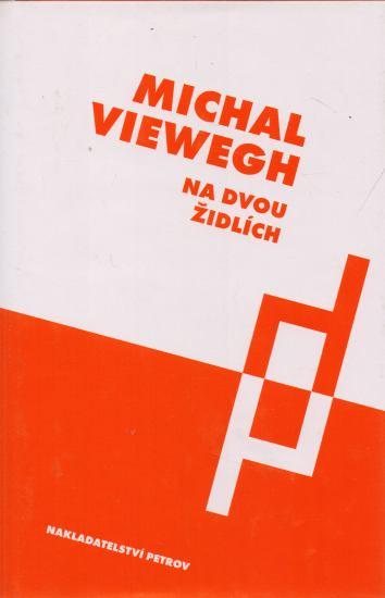 Michal Viewegh - Na dvou židlích