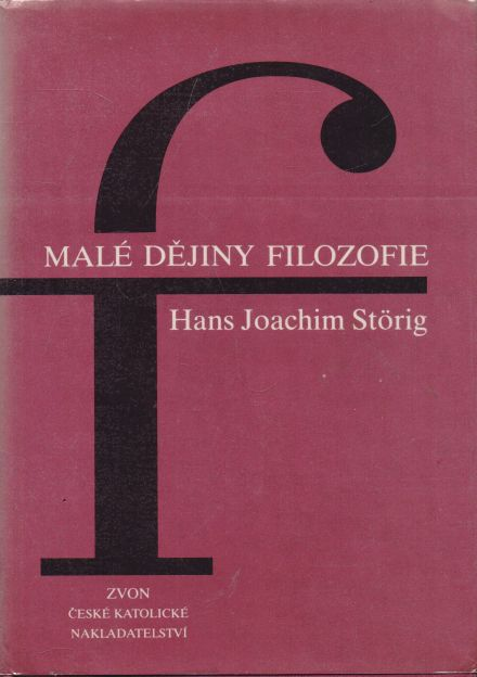 Hans Joachim Störig - Malé dějiny filozofie