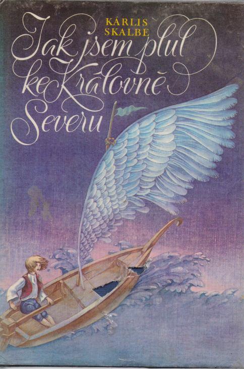 Kárlis Skalbe - Jak jsem plul ke královně Severu