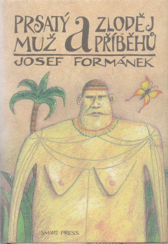 Josef Formánek - Prsatý muž a zloděj příběhů