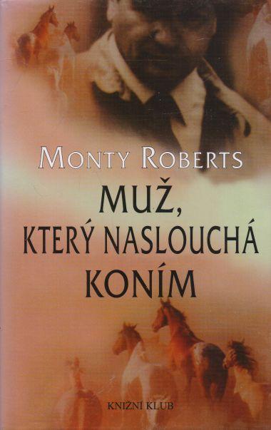 Monty Roberts - Muž, který naslouchá koním