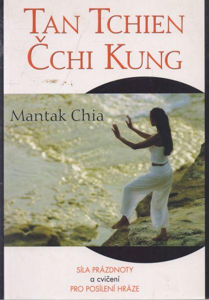 Mantak Chia - Tan Tchien Čchi Kung. Síla prázdnoty a cvičení pro posílení hráze.