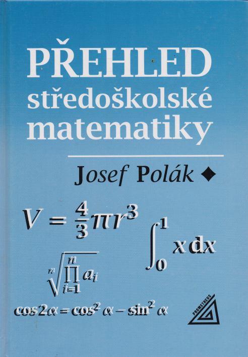 Josef Polák - Přehled středoškolské matematiky