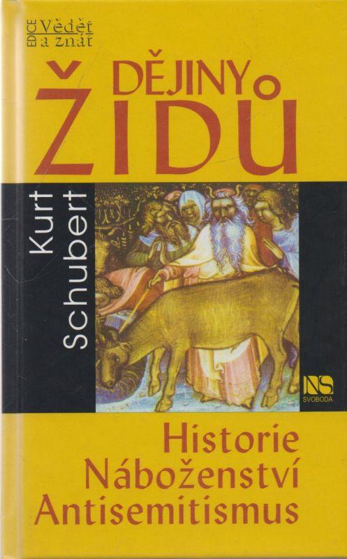 Kurt Schubert - Dějiny Židů. Historie, náboženství, antisemitismus