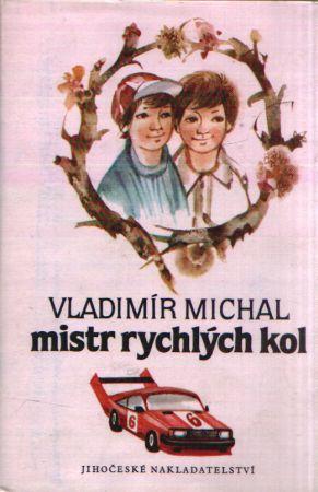 Vladimír Michal - Mistr rychlých kol