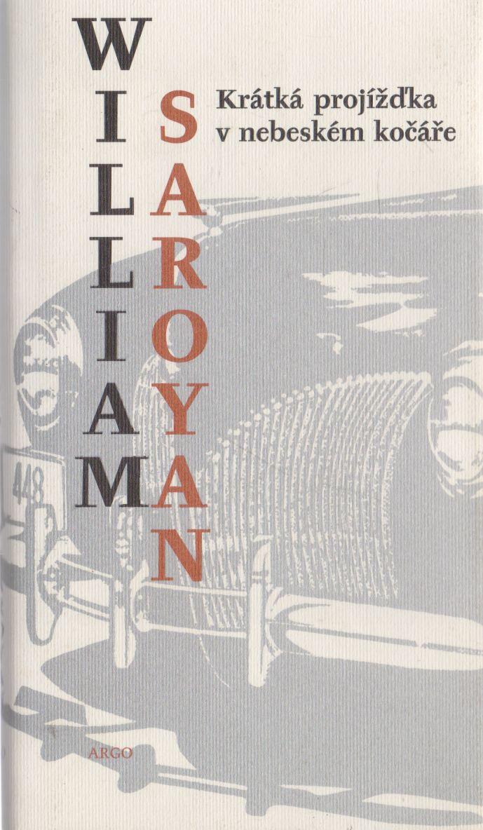 William Saroyan - Krátká projížďka v nebeském kočáře